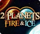 2 Planets Fire & Ice oyunu