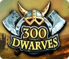 300 Dwarves oyunu