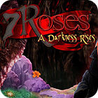 7 Roses: A Darkness Rises Collector's Edition oyunu