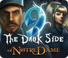9: The Dark Side Of Notre Dame oyunu