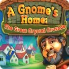 A Gnome's Home: The Great Crystal Crusade oyunu