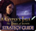 A Gypsy's Tale: The Tower of Secrets Strategy Guide oyunu