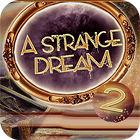 A Strange Dream oyunu