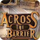 Across The Barrier oyunu