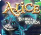 Alice: Behind the Mirror oyunu