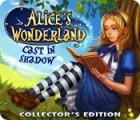 Alice's Wonderland: Cast In Shadow Collector's Edition oyunu