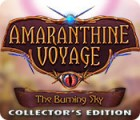 Amaranthine Voyage: The Burning Sky Collector's Edition oyunu