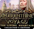 Amaranthine Voyage: The Living Mountain Collector's Edition oyunu