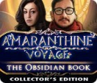 Amaranthine Voyage: The Obsidian Book Collector's Edition oyunu