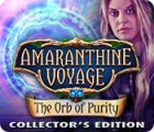 Amaranthine Voyage: The Orb of Purity Collector's Edition oyunu