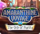 Amaranthine Voyage: The Orb of Purity oyunu