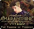 Amaranthine Voyage: The Shadow of Torment oyunu