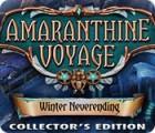 Amaranthine Voyage: Winter Neverending Collector's Edition oyunu
