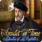 Amulet of Time: Shadow of la Rochelle oyunu