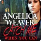 Angelica Weaver: Catch Me When You Can oyunu