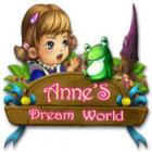 Anne's Dream World oyunu