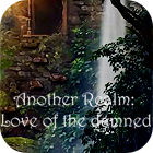 Another Realm: Love of the Damned oyunu