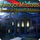 Antique Mysteries: Secrets of Howard's Mansion oyunu