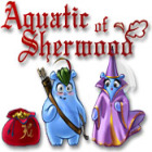 Aquatic of Sherwood oyunu