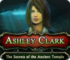 Ashley Clark: The Secrets of the Ancient Temple oyunu