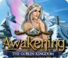 Awakening: The Goblin Kingdom oyunu