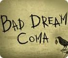 Bad Dream: Coma oyunu