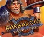 Barbarous: Tavern of Emyr oyunu