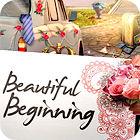 Beautiful Beginning oyunu