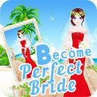 Become A Perfect Bride oyunu