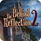 Behind the Reflection 2: Witch's Revenge oyunu