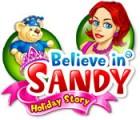 Believe in Sandy: Holiday Story oyunu