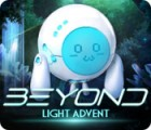 Beyond: Light Advent oyunu
