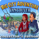 Big City Adventure: Vancouver Collector's Edition oyunu