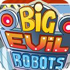 Big Evil Robots oyunu