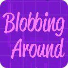 Blobbing Around oyunu