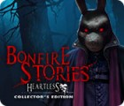 Bonfire Stories: Heartless Collector's Edition oyunu