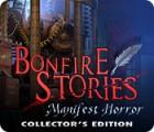 Bonfire Stories: Manifest Horror Collector's Edition oyunu