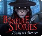 Bonfire Stories: Manifest Horror oyunu