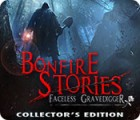 Bonfire Stories: The Faceless Gravedigger Collector's Edition oyunu