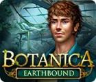 Botanica: Earthbound oyunu