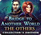Bridge to Another World: The Others Collector's Edition oyunu