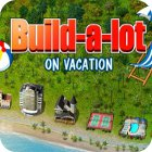 Build-a-lot: On Vacation oyunu