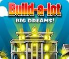 Build-a-Lot: Big Dreams oyunu