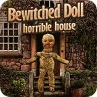 Bewitched Doll: Horrible House oyunu