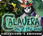 Calavera: Day of the Dead Collector's Edition oyunu