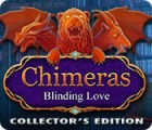 Chimeras: Blinding Love Collector's Edition oyunu