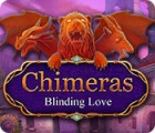 Chimeras: Blinding Love oyunu