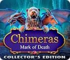 Chimeras: Mark of Death Collector's Edition oyunu