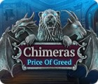 Chimeras: Price of Greed oyunu