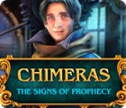 Chimeras: The Signs of Prophecy oyunu
